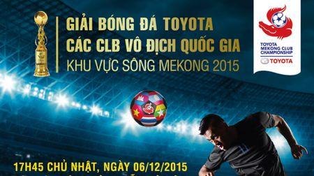 Giai bong da Toyota: Becamex Binh Duong co mat o ban ket - Anh 1
