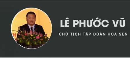 Tiet lo chan dung chu tich tap doan Hoa Sen - Le Phuoc Vu - Anh 1