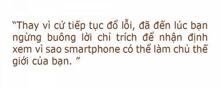 Dung thien can do loi nua, smartphone la de mo ra 1 the gioi moi! - Anh 1