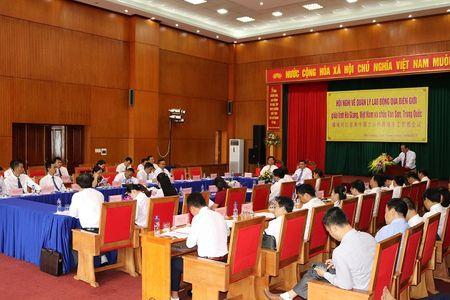 Tinh Ha Giang (Viet Nam) va chau Van Son (Trung Quoc): Quan ly lao dong qua bien gioi - Anh 2