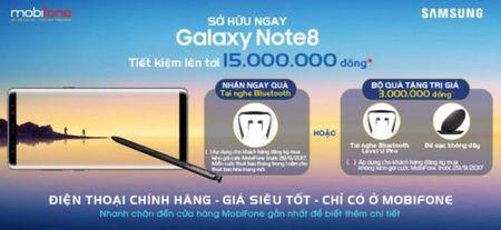 Dat mua Galaxy Note 8 tai MobiFone nhan qua hap dan - Anh 1