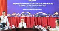 Gần 30 nhà khoa học hàng đầu thế giới thảo luận về vật lý hạt nhân, nguyên tử tại Đà Nẵng