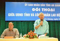 UBND tỉnh An Giang đối thoại công nhân lao động: Trả lời 'nóng' đến nơi, đến chốn