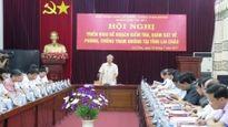 Kiểm tra, giám sát về phòng, chống tham nhũng tại Lai Châu