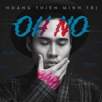 Top 7 của Vietnam Idol Hoàng Thiên Minh Trị ra mắt single 'Oh no baby'