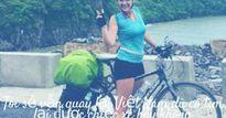 Nữ phượt thủ người Anh mất xe đạp tại TP.HCM ngay khi hoàn thành chuyến xuyên Việt dài 3600 km