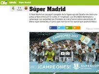 Báo chí thế giới: 'Báo nhà' Messi cũng ngả mũ trước Real