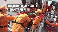 Đưa thuyền viên Ấn Độ bị nạn trên biển vào bờ an toàn