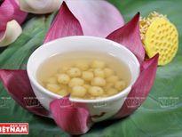 Thưởng thức món chè sen - tinh túy ẩm thực của người Hà Nội