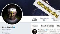Nadal bị hack tài khoản, chia sẻ nội dung nhạy cảm