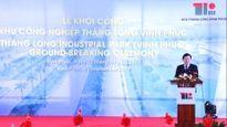 Khởi công xây dựng khu công nghiệp Thăng Long, Vĩnh Phúc