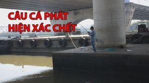 Đang câu cá, hốt hoảng vì phát hiện xác người trên sông Sài Gòn