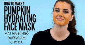 Tự làm mặt nạ bí ngô trị mụn, trắng da tại nhà