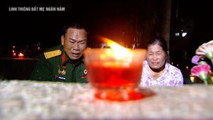 'Linh thiêng Đất Mẹ ngàn năm' - sẻ chia những hy sinh, mất mát của anh hùng ngã xuống vì Tổ quốc
