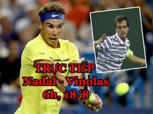 TRỰC TIẾP tennis Nadal - Vinolas: Rafa sẽ lại 'làm gỏi' đồng hương?