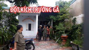 Đột kích trường gà trong nhà vắng chủ, tạm giữ 40 người