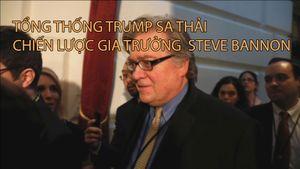 Tổng thống Trump sa thải chiến lược gia trưởng Steve Bannon