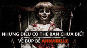Những sự thật có thể bạn chưa biết về búp bê Annabelle