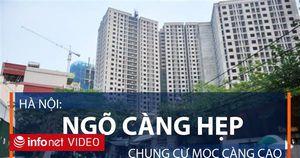 Hà Nội: Ngõ càng hẹp, chung cư mọc càng cao