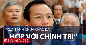 Ông Nguyễn Công Khế: 'Tôi từng nói Xuân Anh chưa chắc đã hợp với chính trị'