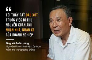 Quy trình xử lý kỷ luật với ông Nguyễn Xuân Anh diễn ra thế nào?