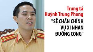 Ông Huỳnh Trung Phong sẽ chấn chỉnh qua chuyện xi nhan đường cong