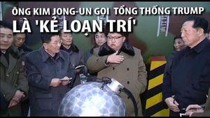 Lãnh đạo Kim Jong-un nói tổng thống Trump sẽ phải trả giá