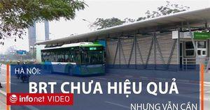 Hà Nội: BRT chưa hiệu quả nhưng vẫn cần