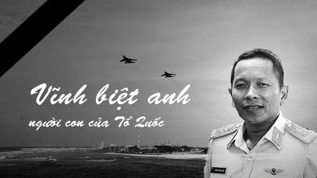 Tiec thuong tien Dai ta phi cong Tran Quang Khai ve voi bau troi - Anh 1
