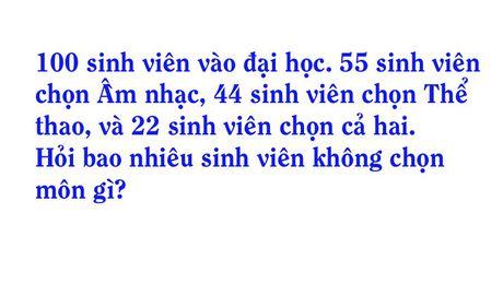 Bai toan tinh so sinh vien: 90% dap an nham lan - Anh 1