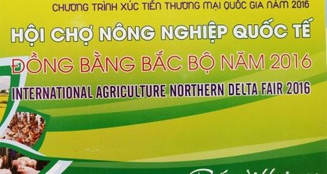 Khai mac Hoi cho Nong nghiep Quoc te Dong bang Bac bo 2016 ngay 1/11 - Anh 1