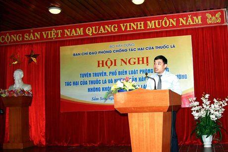 Bo Xay dung pho bien Luat Phong chong tac hai cua thuoc la va huong dan xay dung moi truong khong khoi thuoc tai noi lam viec - Anh 1