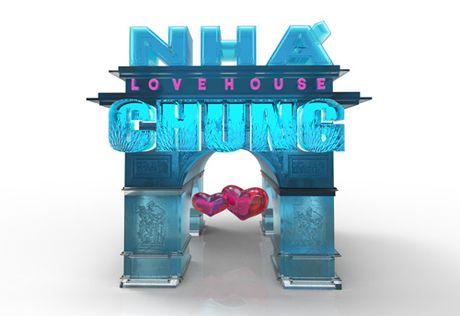 """Nha Chung - Love House"": Co hoi ""thoat e"" danh cho gioi tre - Anh 7"