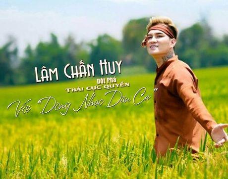 Lam Chan Huy 'Dot pha' voi dan ca - Anh 1