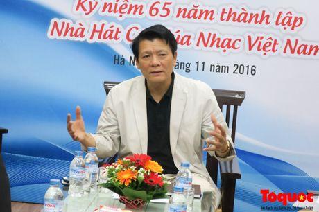 Nha hat Ca Mua Nhac Viet Nam: Dung hoa loi ich giua qua khu va tuong lai de phat trien - Anh 1