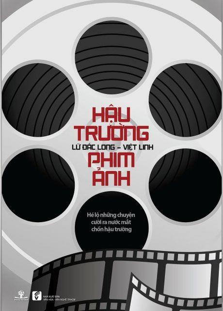 Nha bao Lu Dac Long: Bat mi bi hai hau truong phim anh Viet - Anh 2