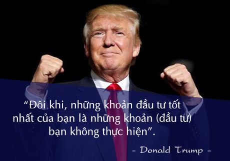 Nhung cau noi noi tieng cua Donald Trump - Anh 10