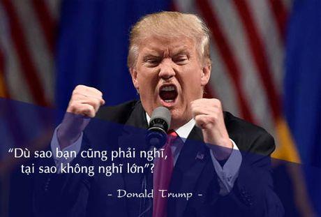 Nhung cau noi noi tieng cua Donald Trump - Anh 1