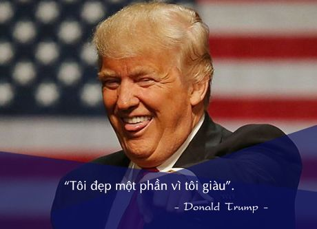 Nhung cau noi noi tieng cua Donald Trump - Anh 8