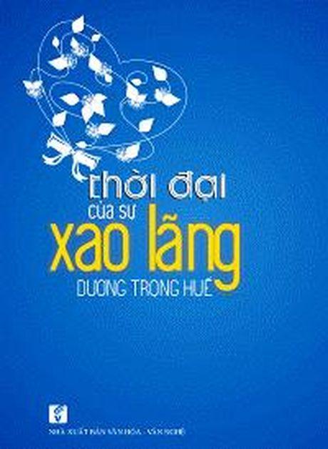"""""""Thoi dai cua su xao lang""""- suy nghiem ve cuoc song - Anh 1"""