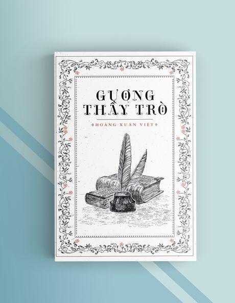 """Ra mat tac pham """"Guong thay tro"""" cua hoc gia Hoang Xuan Viet - Anh 1"""