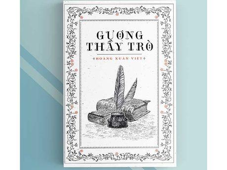 Tai ban Guong thay tro cua co hoc gia Hoang Xuan Viet - Anh 1