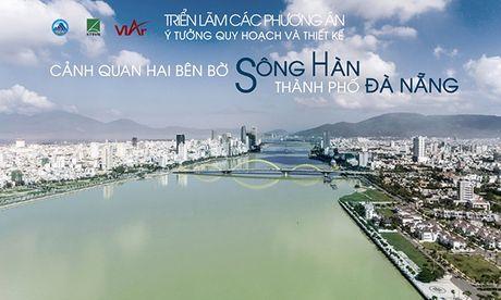 Sang nay 16/11, trien lam cac phuong an thi y tuong quy hoach hai bo song Han - Anh 1