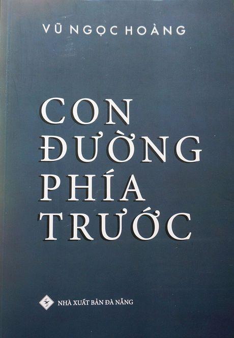 Vu Ngoc Hoang voi 'Con duong phia truoc' - Anh 1