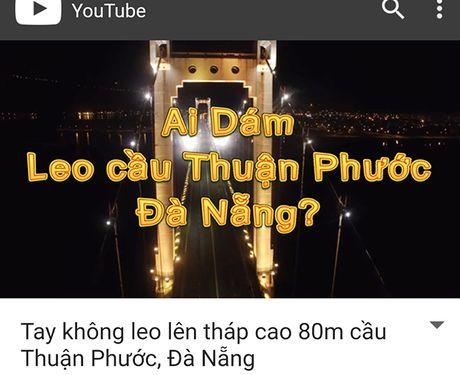 Da Nang: Xem xet du lich mao hiem len dinh cau Thuan Phuoc? - Anh 1
