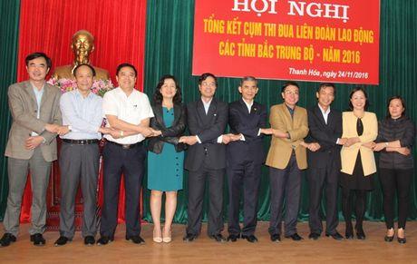 Tong ket cum thi dua LDLD cac tinh Bac Trung Bo: Trong gian nan, vai tro cua to chuc cong doan cang the hien ro - Anh 1