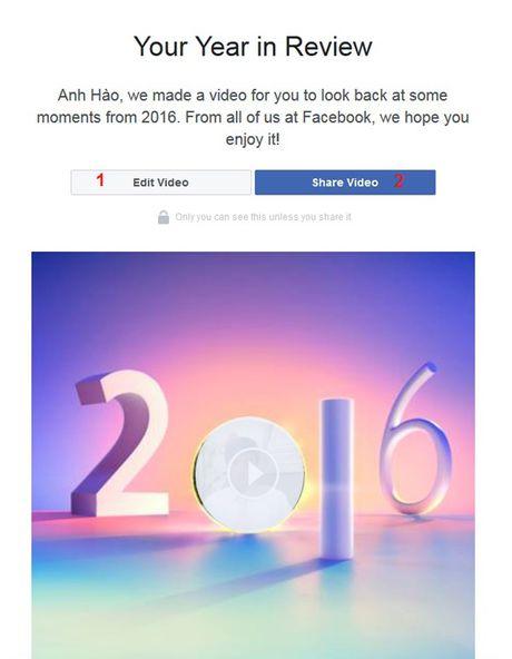 Facebook 'Year in Review' phien ban 2016 da xuat hien, xem huong dan tai day - Anh 4
