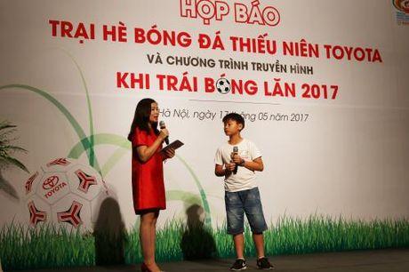 Khoi dong trai he bong da thieu nien Toyota 2017 - Anh 2