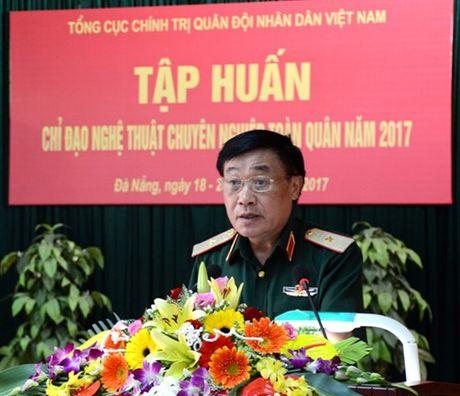 Tong cuc Chinh tri tap huan chi dao nghe thuat chuyen nghiep toan quan nam 2017 - Anh 1
