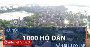 1000 hộ dân Chương Mỹ, Hà Nội vẫn bị lũ cô lập